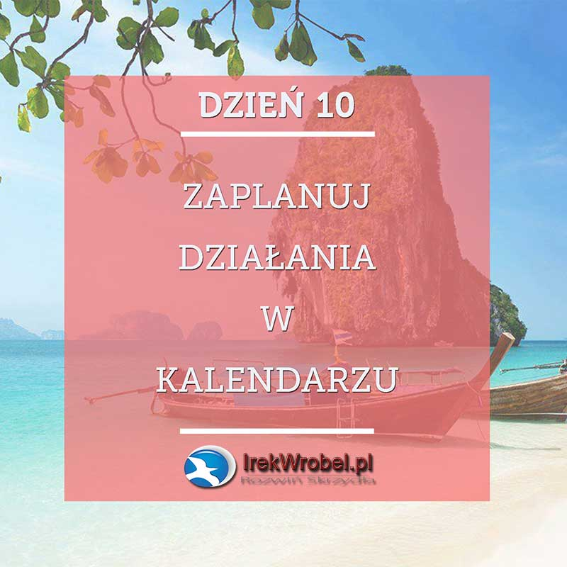 dzien-10-Planuj-Z-Kalendarzem-irekwrobel-pl
