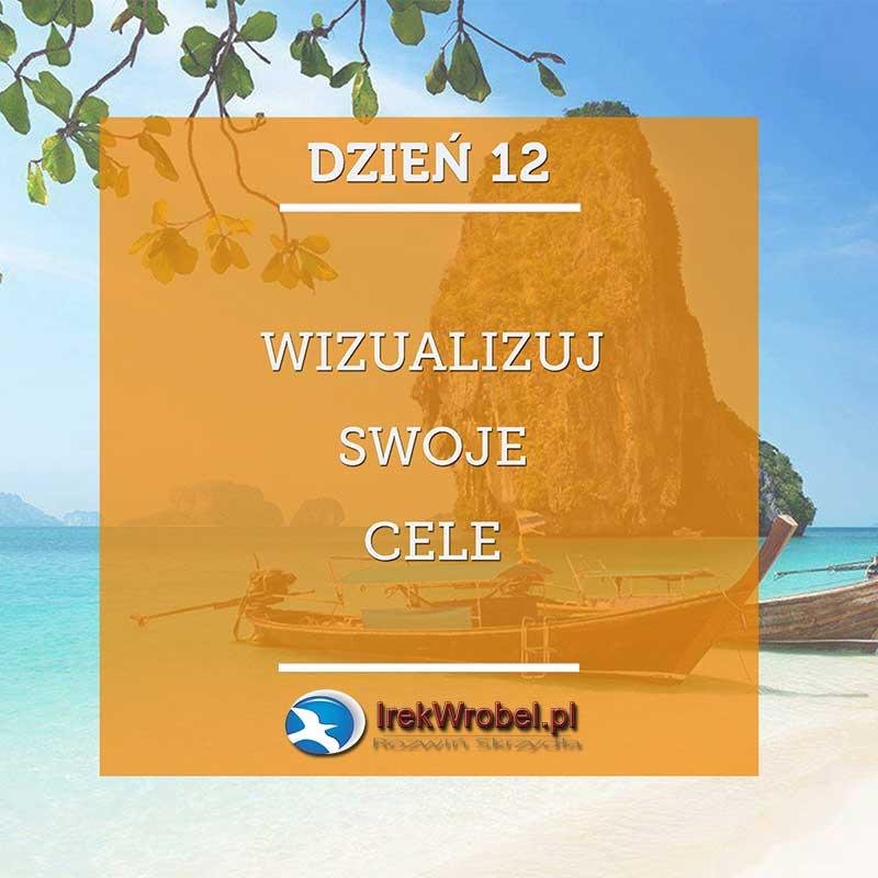 dzien-12-wizualizuj-swoje-cele-irekwrobel-pl