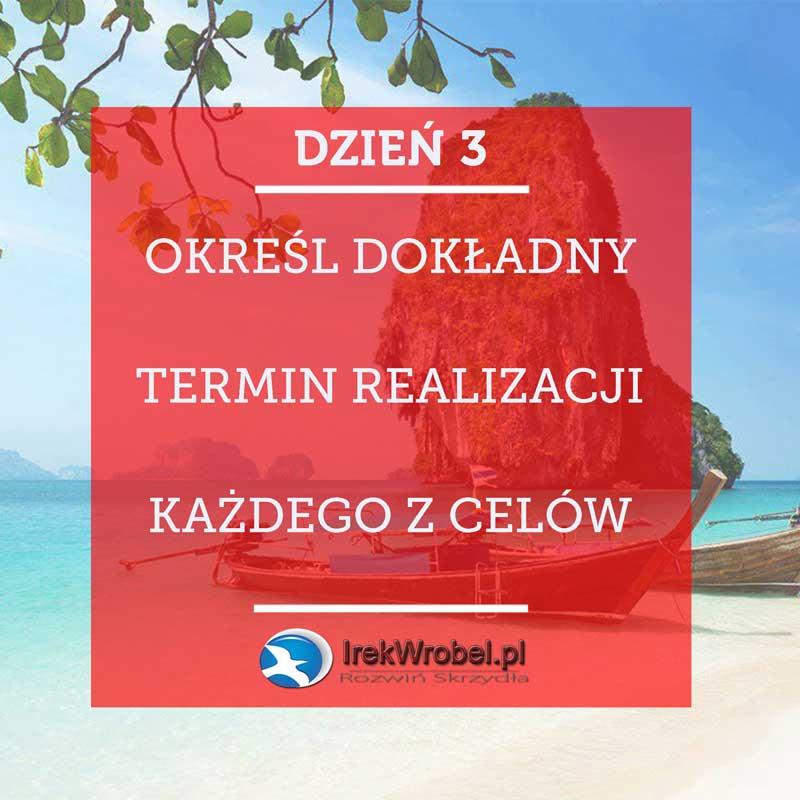 dzien-3-okresl-dokladny-termin-realizacji-kazdego-z-celow-irekwrobel-pl
